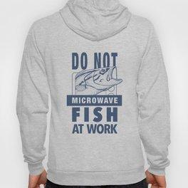 Do Not Microwave Fish At Work Dark Hoody