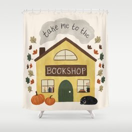 Take Me to the Bookshop Shower Curtain