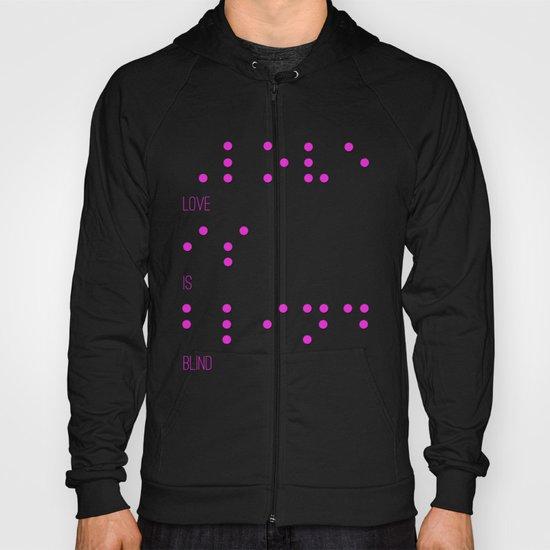 Love is blind (Braille)  Hoody