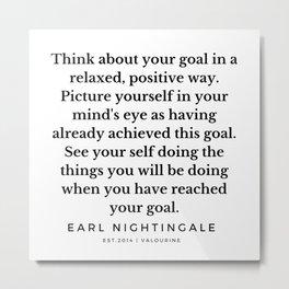 45  |  Earl Nightingale Quotes | 190829 Metal Print