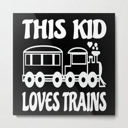 This Kid Loves Trains Kids Gift Idea Design Metal Print