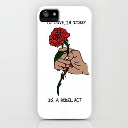 To Love In Itself Is A Rebel Act - Medium iPhone Case