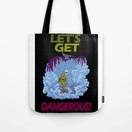 Let's Get Dangerous! Tote Bag