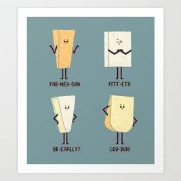 Oh Cheez Art Print