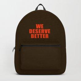 We Deserve Better Backpack