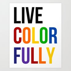 Live Colorfully with Rainbow Colors Art Print