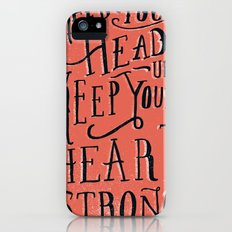 Keep Your Head Up, Keep Your Heart Strong  Slim Case iPhone (5, 5s)