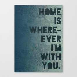 Home is with You Canvas Print