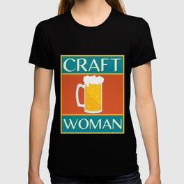 Womens Craft Woman | Alcohol Craft Beer Lover Tee design T-shirt