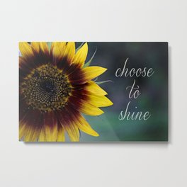 """Choose to Shine"" Metal Print"