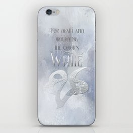 For death and mourning the color's WHITE. Shadowhunter Children's Rhyme. iPhone Skin