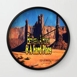 Between A Rock & A Hard Place Wall Clock