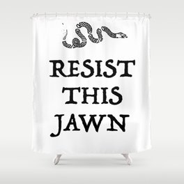 Resist This Jawn Shower Curtain