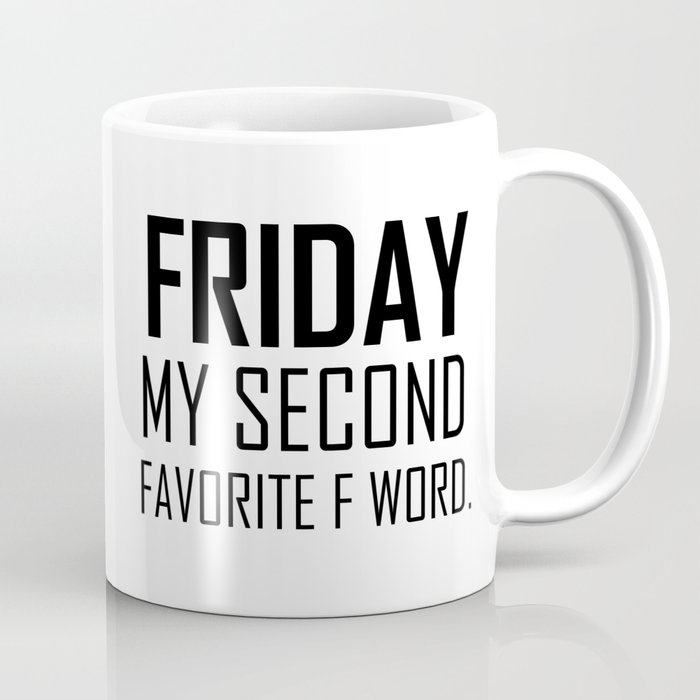 friday my second favorite f word hipster quote funny work humor