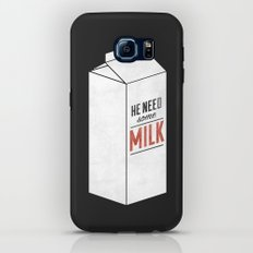 He Need Some Milk Tough Case Galaxy S6