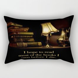 I hope to read most of the books I own before I die. Rectangular Pillow