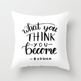 Buddha quotes - What you think you become Throw Pillow