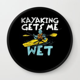 Kayaking Gets Me Wet Wall Clock