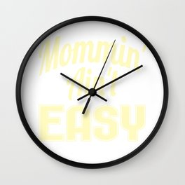 "Yellow and simple tee for Mommies out there! ""Mommin Aint Easy"" tee design, makes a cute gift too! Wall Clock"