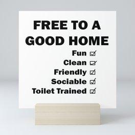 Free To A Good Home Mini Art Print