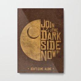 Join the Dark Side  Metal Print