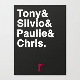 Tony & Silvio & Paulie & Chris. Canvas Print