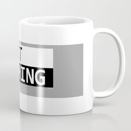 Expect Nothing Coffee Mug