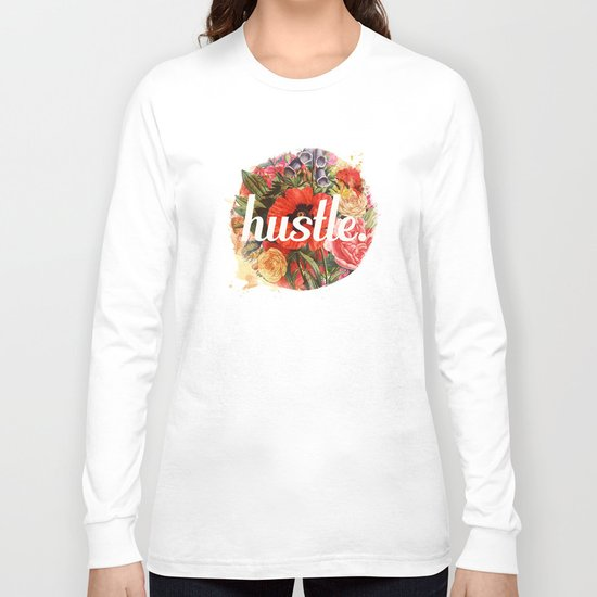 hustle. Long Sleeve T-shirt