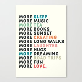 Good vibes quote, more sleep, dreaming, road trips, love, fun, happy life, lettering, laughter Canvas Print