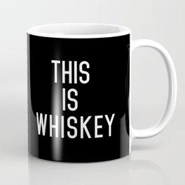 THIS IS WHISKEY Coffee Mug