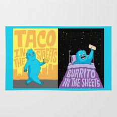 Taco in the streets, Burrito in the sheets. Rug