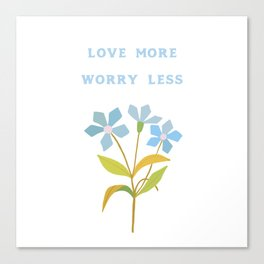 Love More Worry Less Canvas Print