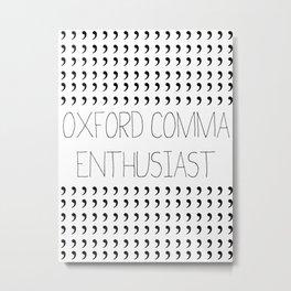 Oxford comma Enthusiast, Grammar Love, Writing, Writer Metal Print