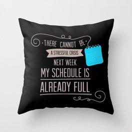 No Stressful Crisis Please! Throw Pillow