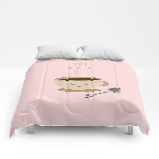 'Am I your cup of tea?' Comforters