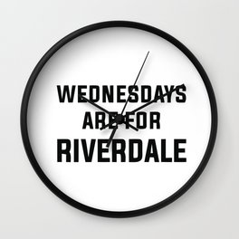 Wednesdays Are for Riverdale Wall Clock