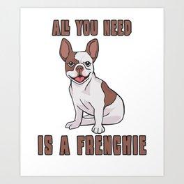 Cute french bulldog gift dog owner Art Print