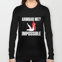 Armbar Me? Impossible Funny BJJ Jiu-Jitsu Long Sleeve T-shirt