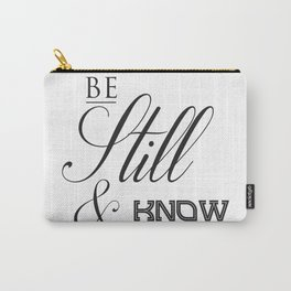 Black & White Be Still And Know Religious Typography Quote Carry-All Pouch