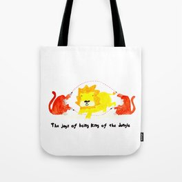 The joys of being the King of the Jungle Tote Bag