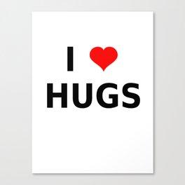 I LOVE HUGS Canvas Print