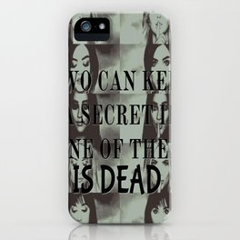 Two can't keep a secret iPhone Case