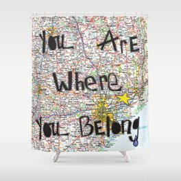 Where You Belong-Houston Shower Curtain