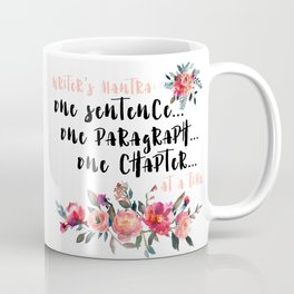 Writer's Mantra: One Sentence at a Time Coffee Mug