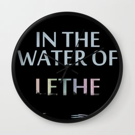 In the water of Lethe Wall Clock