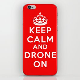 Keep Calm And Drone On iPhone Skin