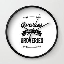 Ovaries Before Brovaries  Wall Clock