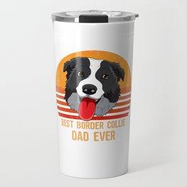 Best Border Collie Dad Ever Funny Shepard Dog Owner Travel Mug