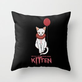 We All Meow Down Here. - Gift Throw Pillow