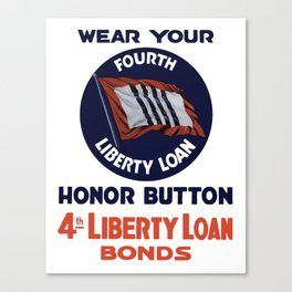 Wear Your Fourth Liberty Loan Honor Button Canvas Print